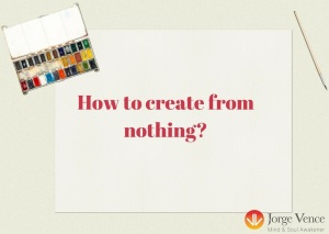 how-to-create-from-nothing-1