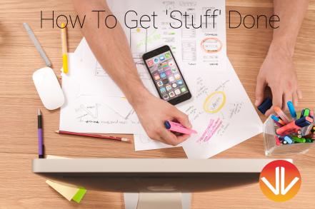 How to Get Stuff Done (2)
